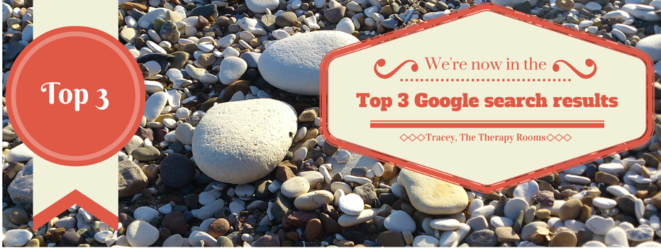 Were now in the top three Google search results - Tracey, The Therapy Rooms