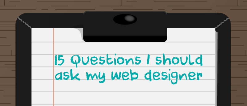 15 Questions to ask a web designer