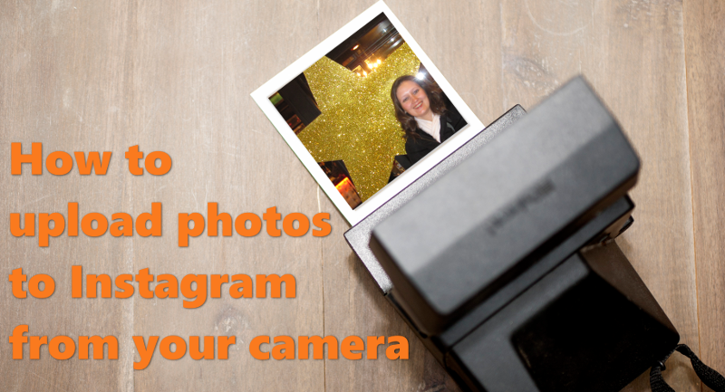 How to upload photos to Instagram from your camera