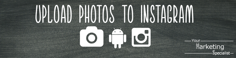 Upload photos to Instagram from android camera