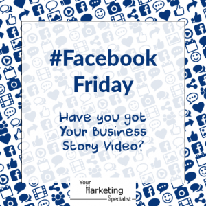 Have you got your Facebook business story video?