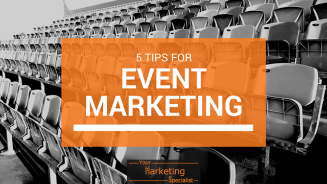 5 Tips for Event Marketing