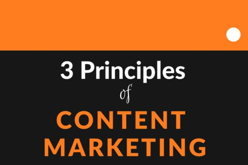 3 Content Marketing Principles
