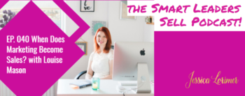 smart leaders sell podcast with Jessica Lorimer and Louise Mason