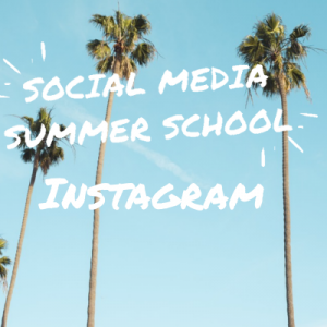 Social Media Summer School Instagram Workshop