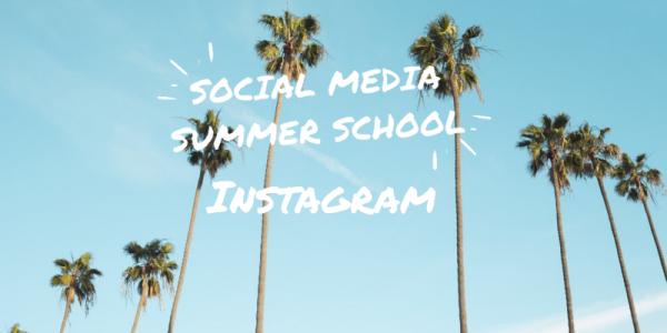 Social Media Summer School Instagram Workshop