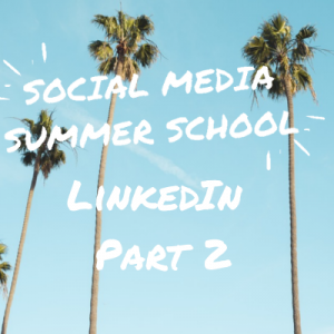 Social Media Summer School LinkedIn workshop part 2