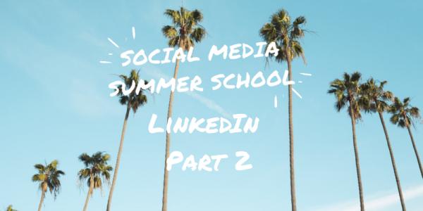 Social Media Summer School LinkedIn workshop part 2