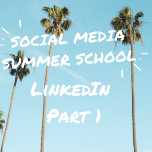 Social Media Summer School LinkedIn workshop part 1