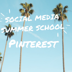Social Media Summer School Pinterest workshop