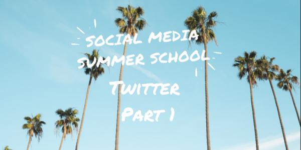 Social Media Summer School Twitter for Business Workshop part 1
