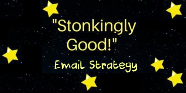 stonkingly goog email marketing strategy