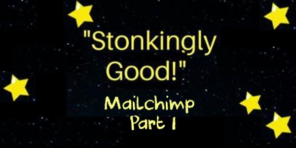 stonkingly good mailchimp part 1