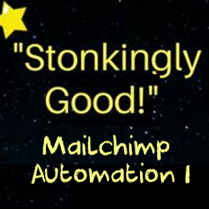 stonkingly good mailchimp automation part 1