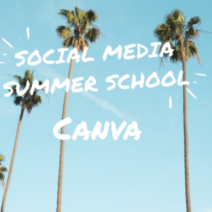 Social Media Summer School Canva Workshop