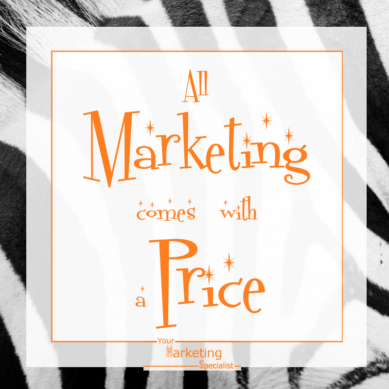 marketing comes with a price
