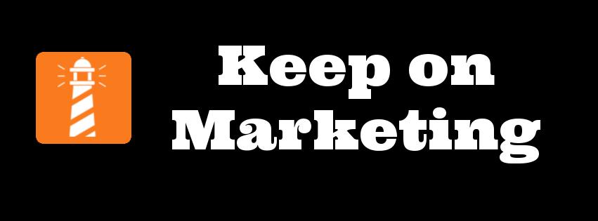 keep on marketing
