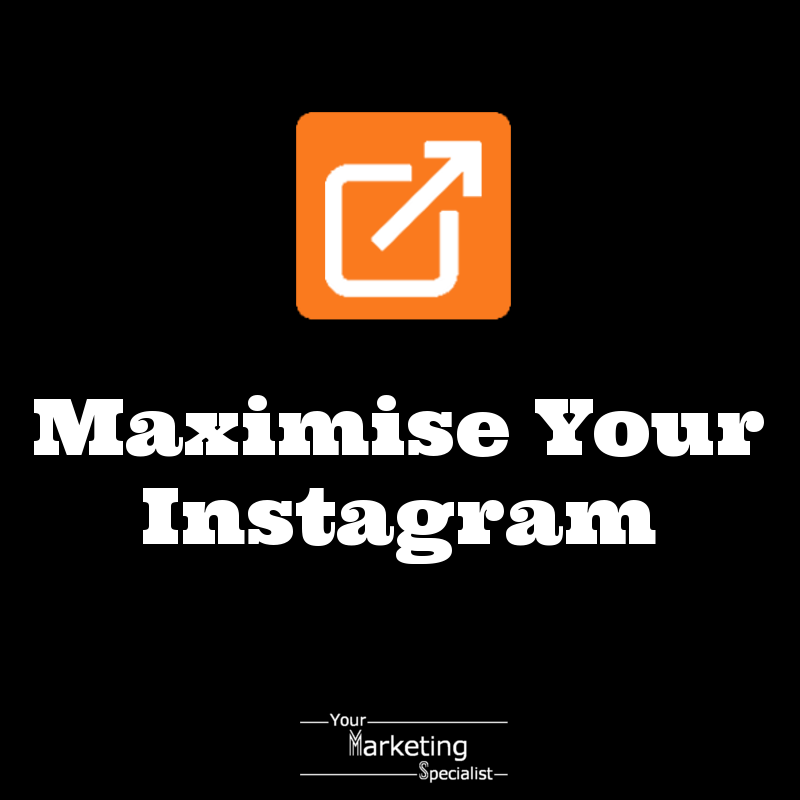 Maximise your Instagram